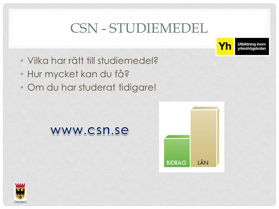 www.csn.se CSN - studiemedel Vilka har rätt till studiemedel