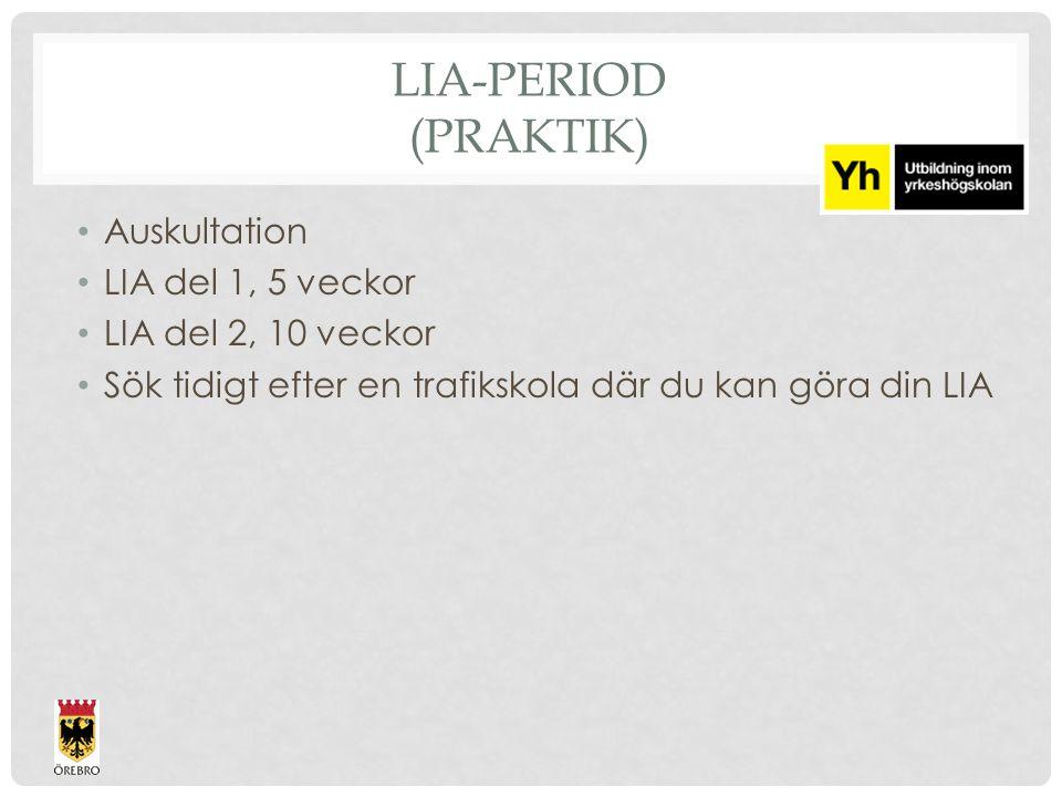 LIA-period (Praktik) Auskultation LIA del 1, 5 veckor