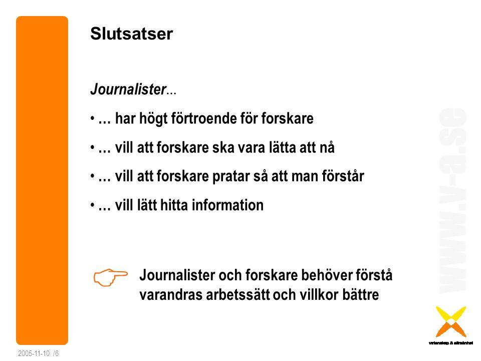 Slutsatser Journalister… … har högt förtroende för forskare