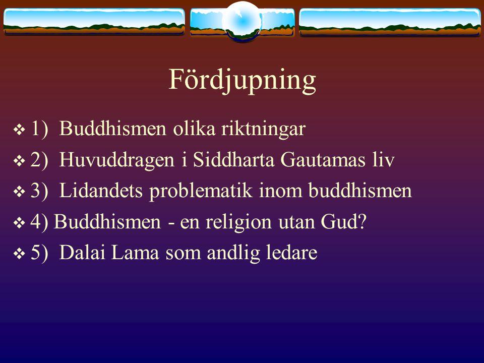 Fördjupning 1) Buddhismen olika riktningar