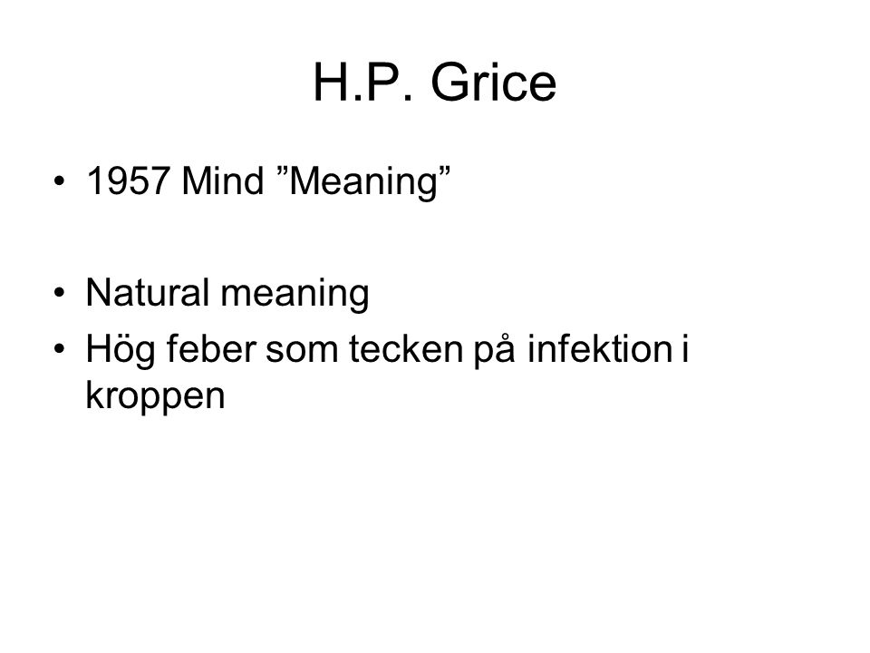 H.P. Grice 1957 Mind Meaning Natural meaning