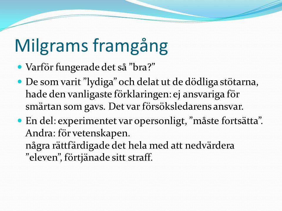 Milgrams framgång Varför fungerade det så bra