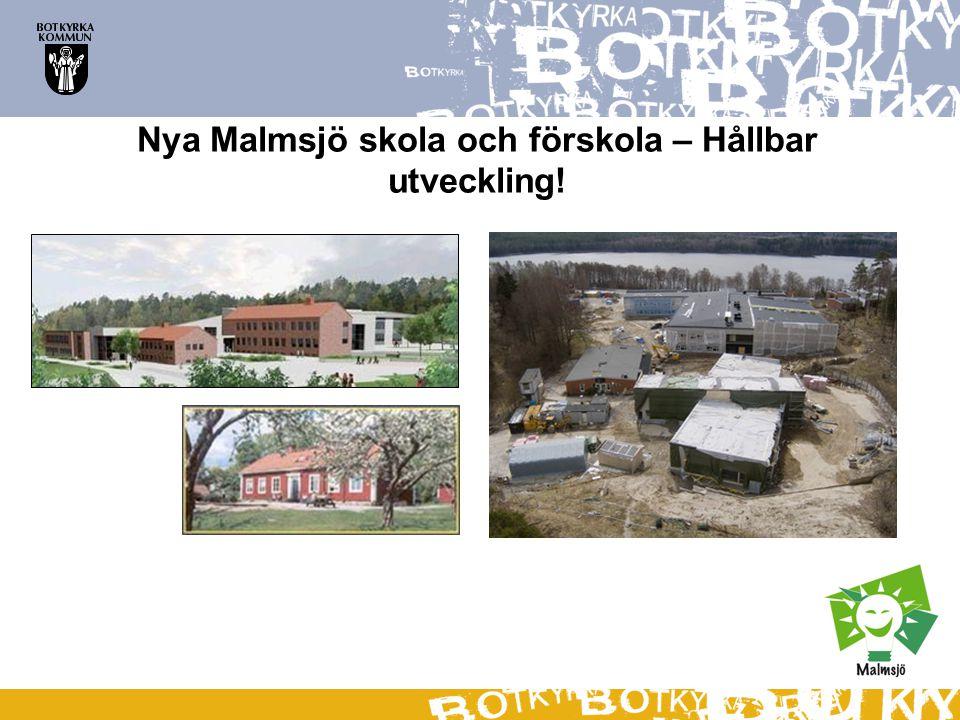 Nya Malmsjö skola och förskola – Hållbar utveckling!
