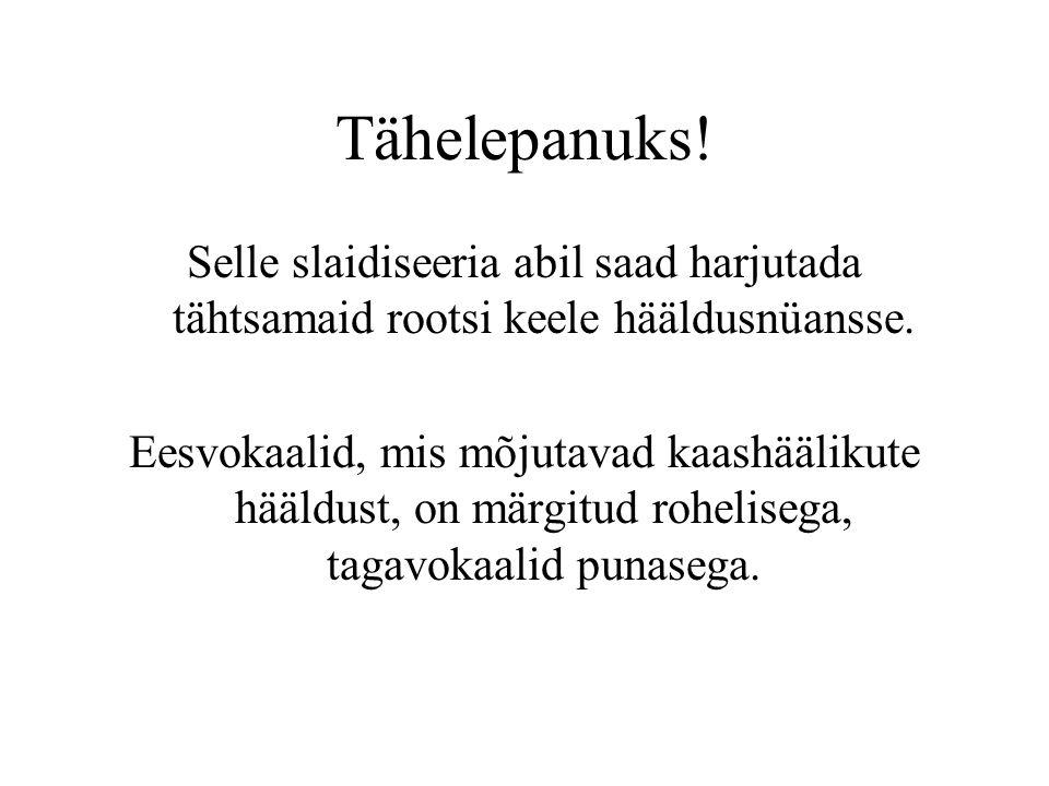 Tähelepanuks! Selle slaidiseeria abil saad harjutada tähtsamaid rootsi keele hääldusnüansse.