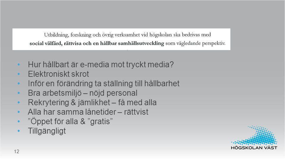 Hur hållbart är e-media mot tryckt media