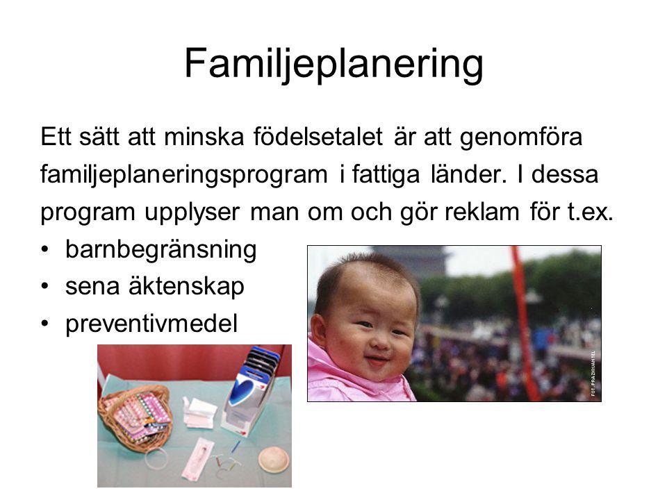 Familjeplanering Ett sätt att minska födelsetalet är att genomföra