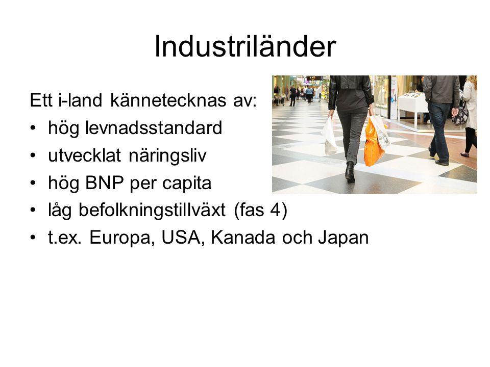 Industriländer Ett i-land kännetecknas av: hög levnadsstandard