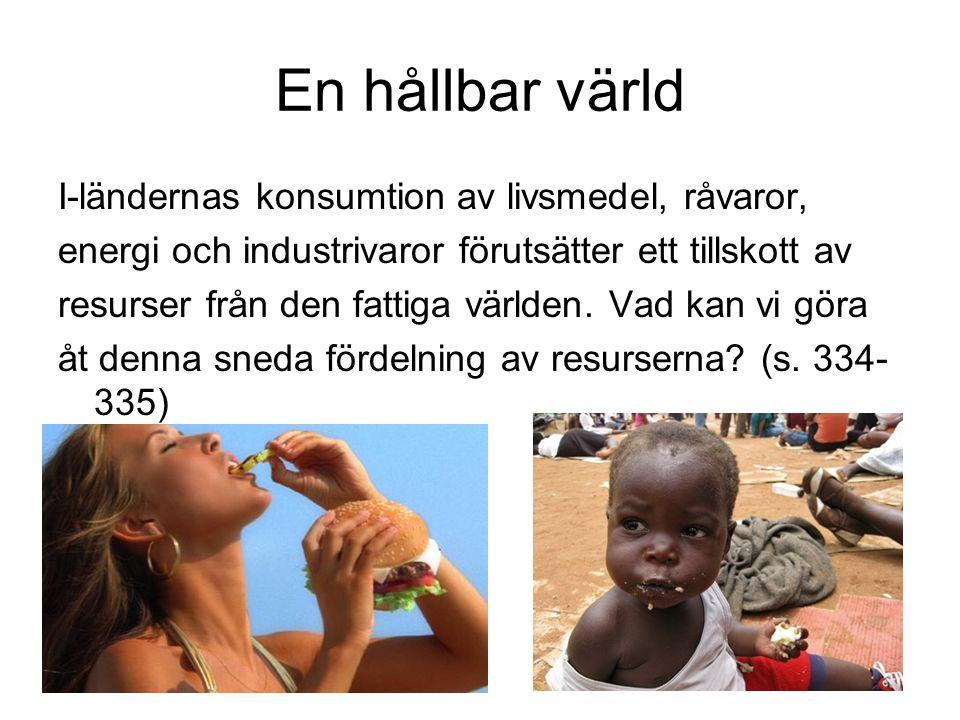 En hållbar värld I-ländernas konsumtion av livsmedel, råvaror,