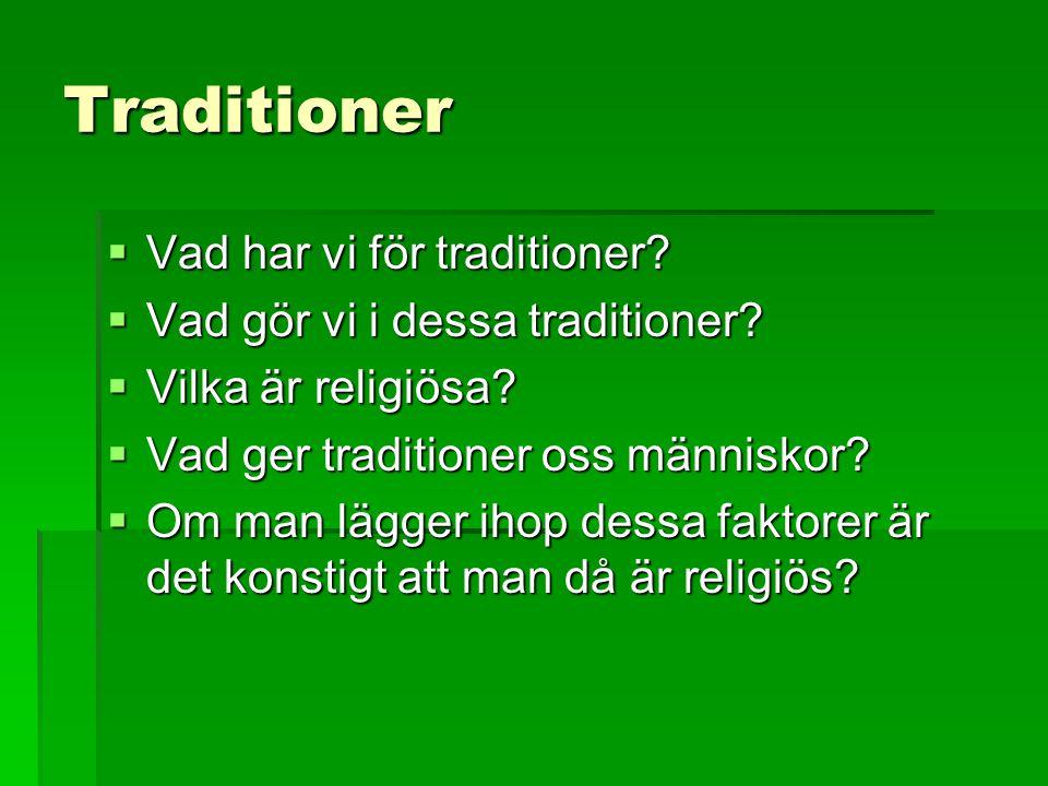 Traditioner Vad har vi för traditioner
