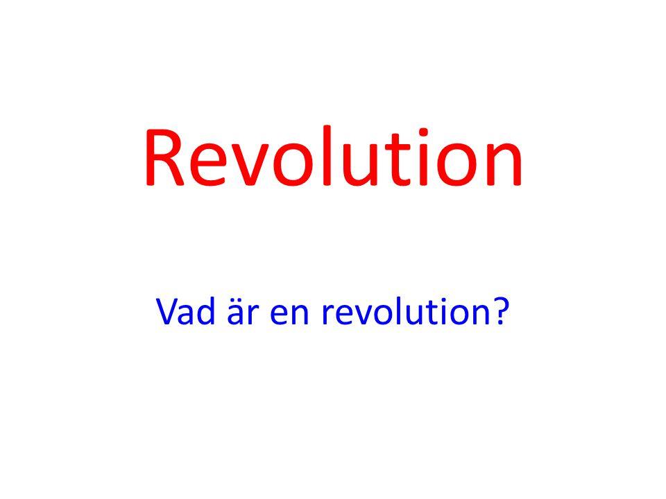 Revolution Vad är en revolution