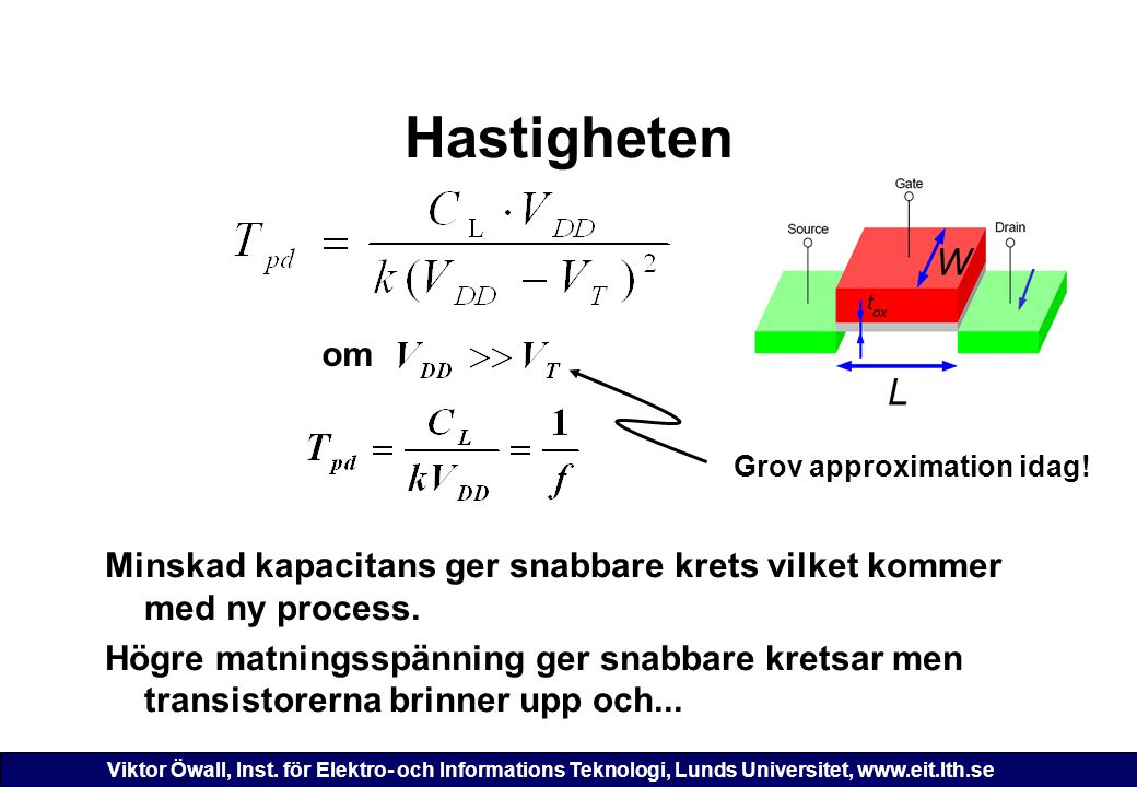 Hastigheten om. Grov approximation idag!