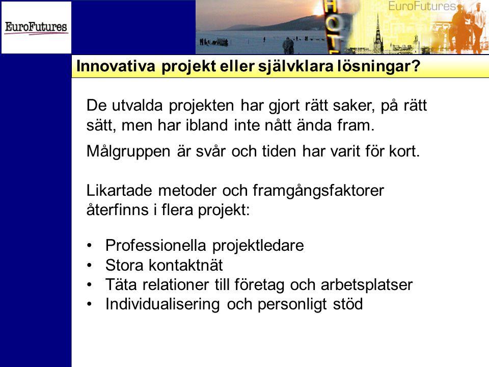 Innovativa projekt eller självklara lösningar
