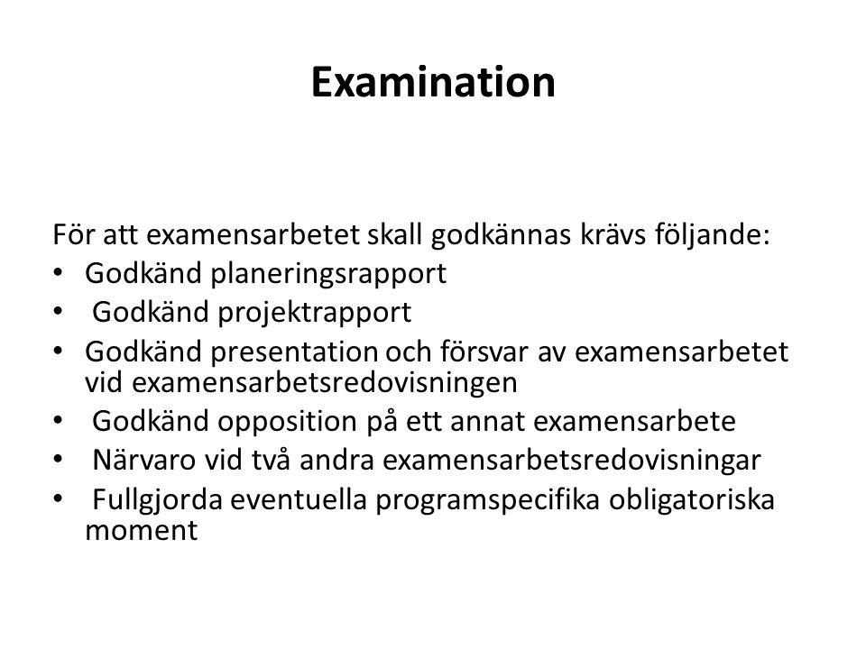 Examination För att examensarbetet skall godkännas krävs följande: