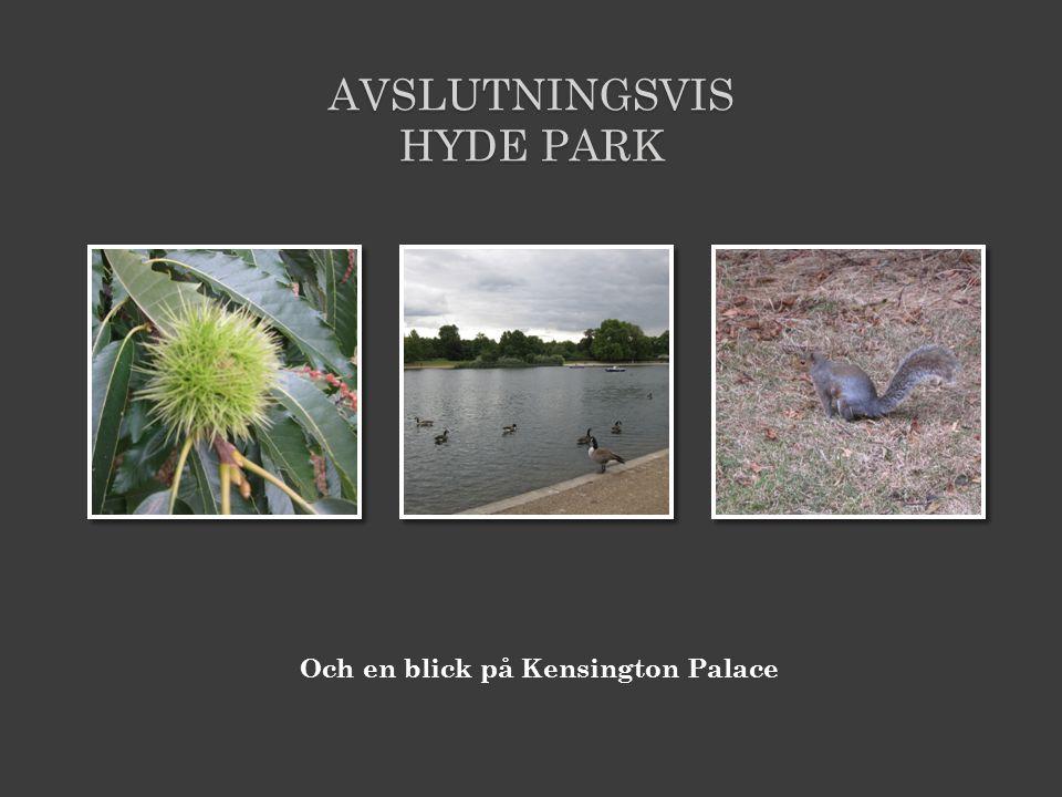 Avslutningsvis Hyde Park