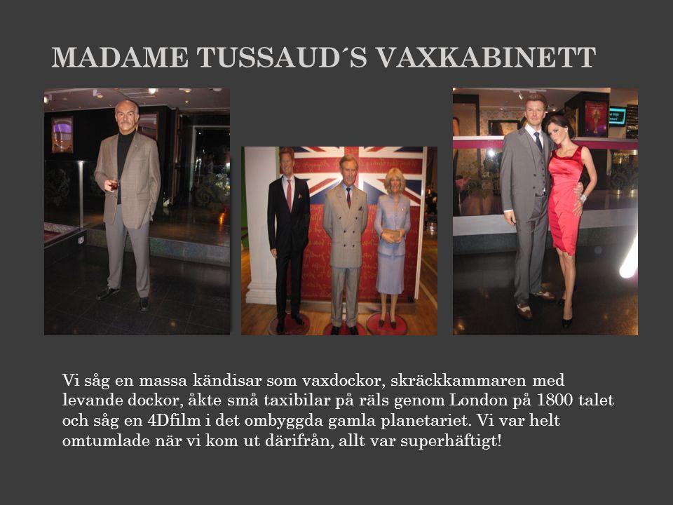 Madame Tussaud´s Vaxkabinett