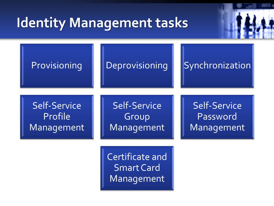 Identity Management tasks