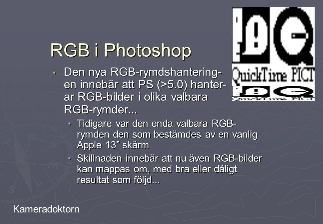 RGB i Photoshop Den nya RGB-rymdshantering- en innebär att PS (>5.0) hanter- ar RGB-bilder i olika valbara RGB-rymder...