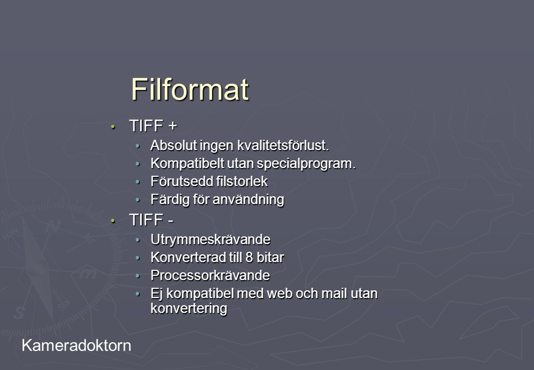 Filformat TIFF + TIFF - Absolut ingen kvalitetsförlust.