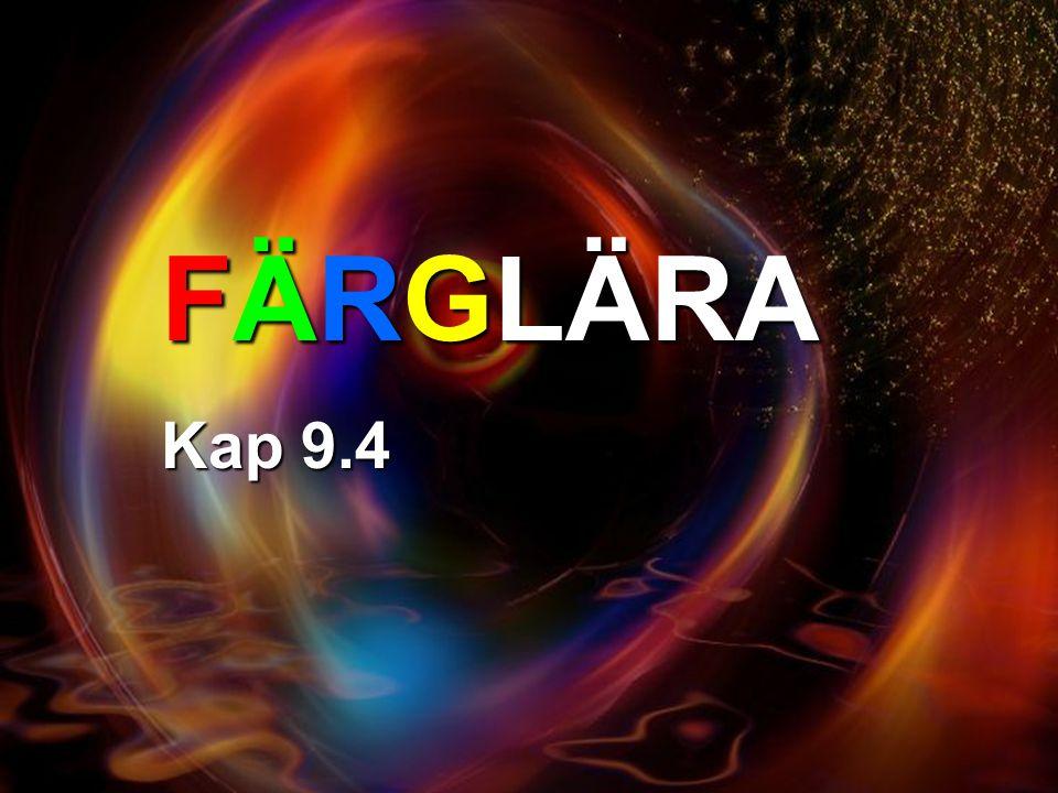 FÄRGLÄRA Kap 9.4