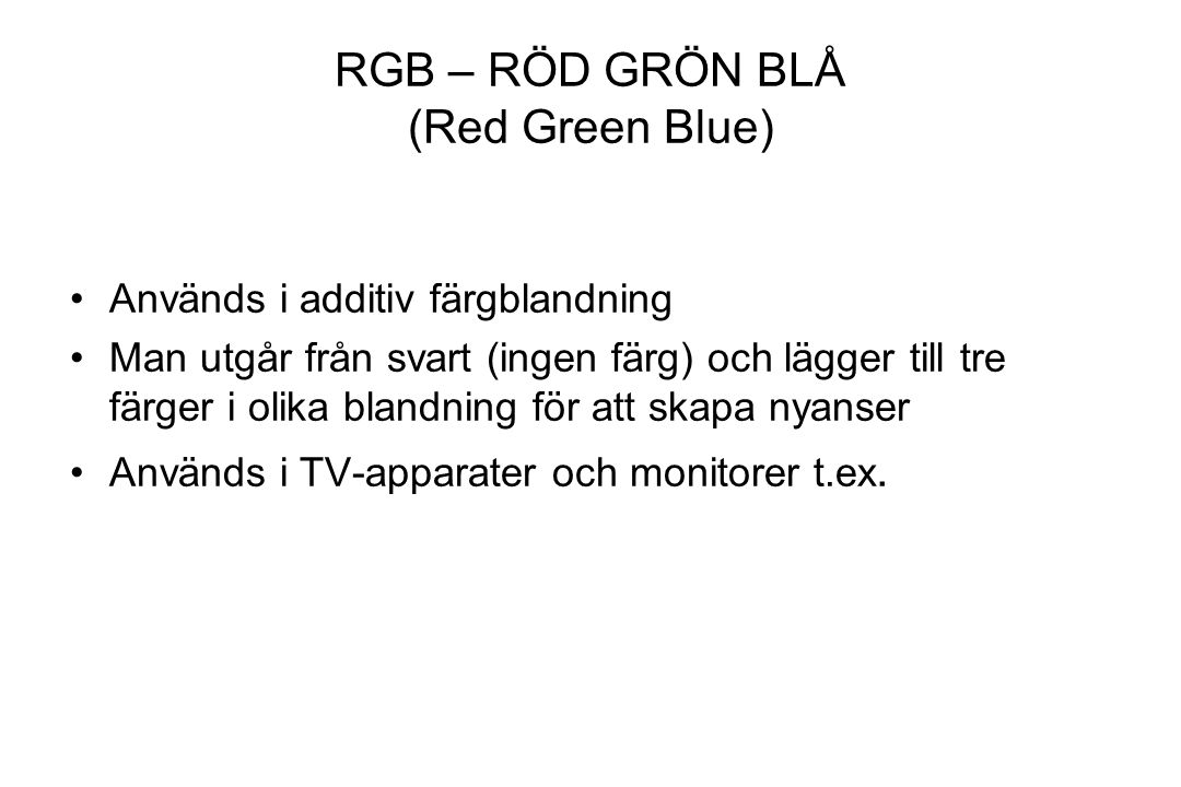 RGB – RÖD GRÖN BLÅ (Red Green Blue)