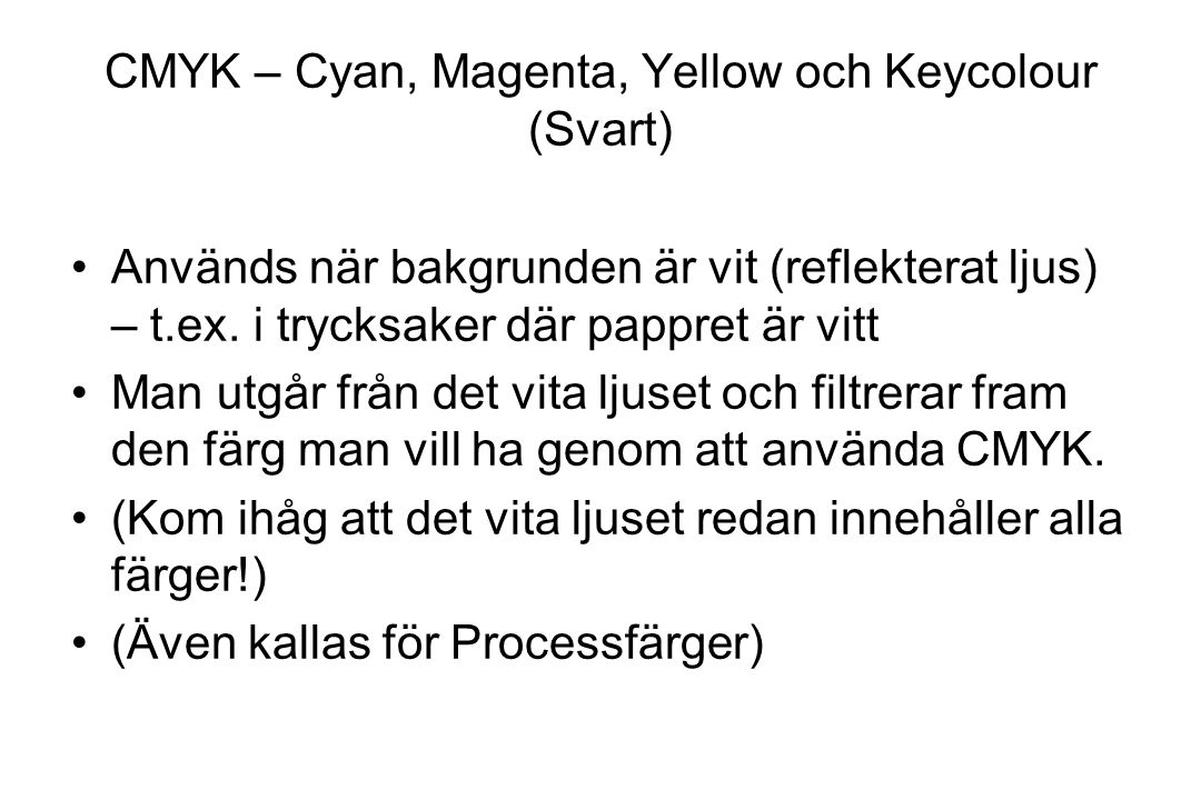CMYK – Cyan, Magenta, Yellow och Keycolour (Svart)