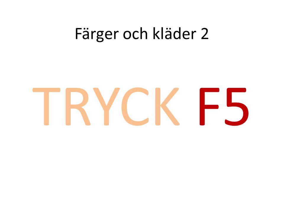 Färger och kläder 2 TRYCK F5