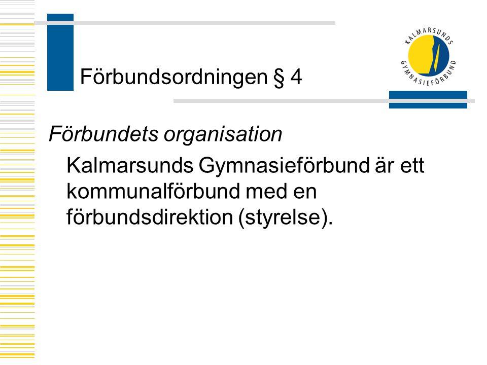 Förbundsordningen § 4 Förbundets organisation.