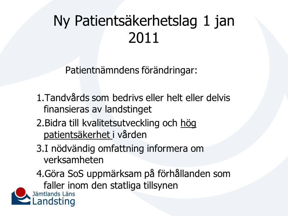 Ny Patientsäkerhetslag 1 jan 2011