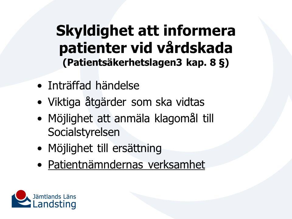 Skyldighet att informera patienter vid vårdskada (Patientsäkerhetslagen3 kap. 8 §)