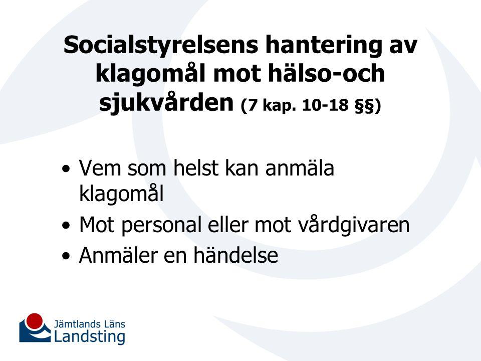 Socialstyrelsens hantering av klagomål mot hälso-och sjukvården (7 kap