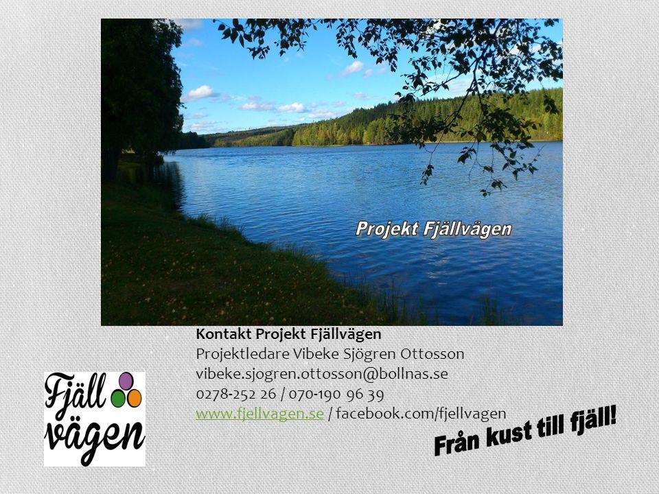 Projekt Fjällvägen Från kust till fjäll! Kontakt Projekt Fjällvägen