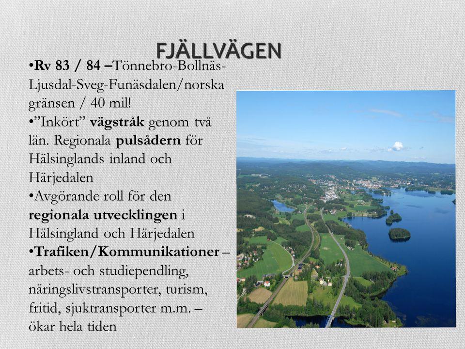 FJÄLLVÄGEN Rv 83 / 84 –Tönnebro-Bollnäs-Ljusdal-Sveg-Funäsdalen/norska gränsen / 40 mil!