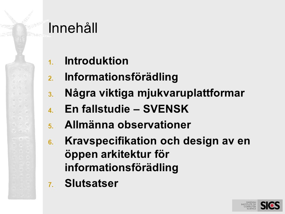 Innehåll Introduktion Informationsförädling