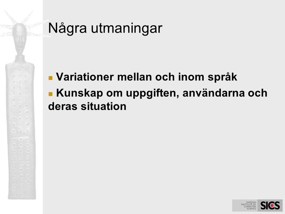 Några utmaningar Variationer mellan och inom språk