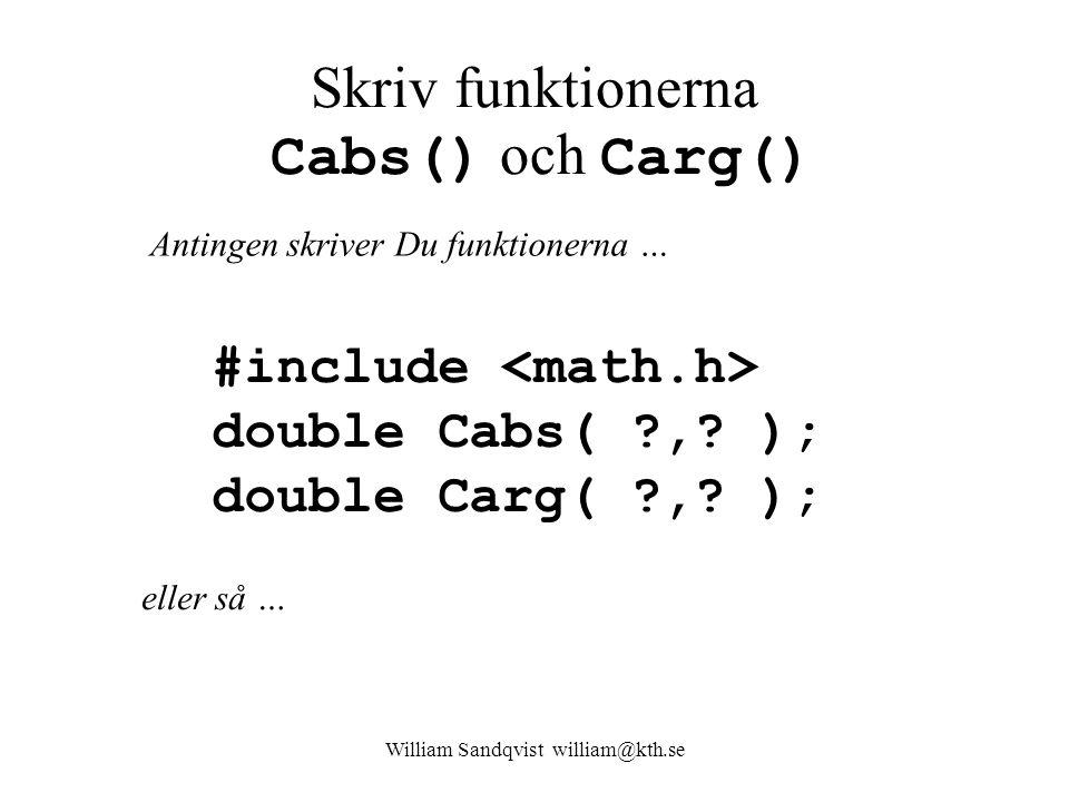 Skriv funktionerna Cabs() och Carg()