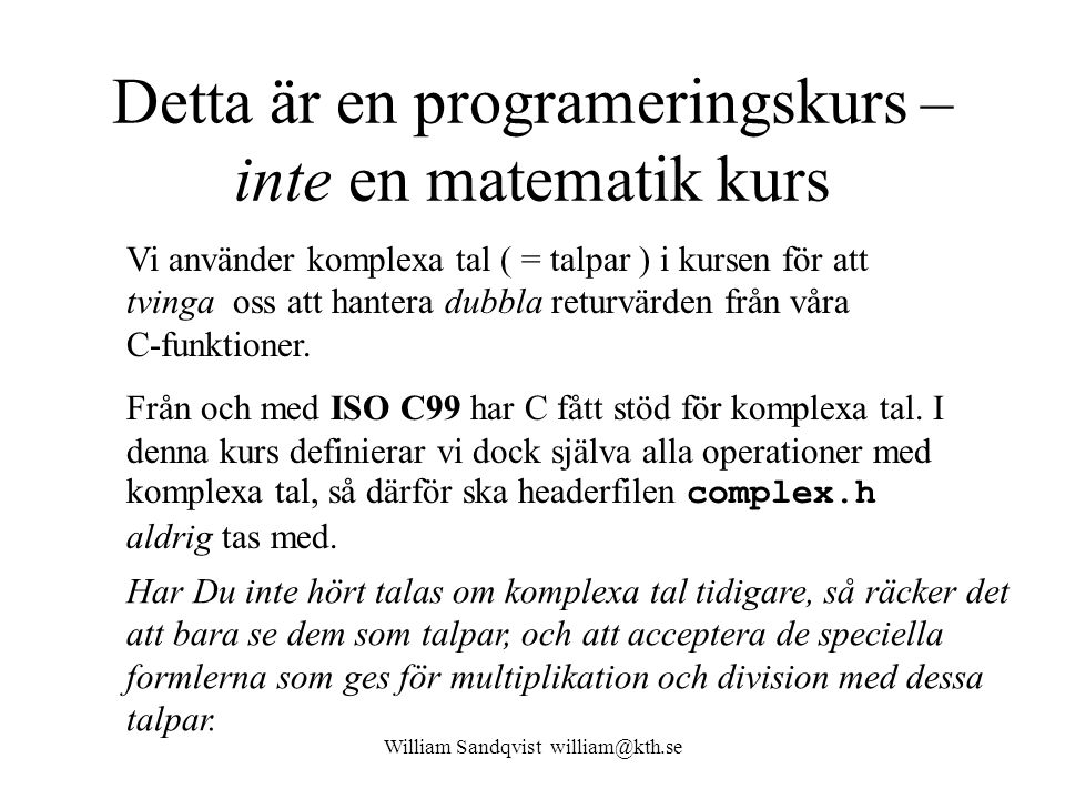 Detta är en programeringskurs – inte en matematik kurs