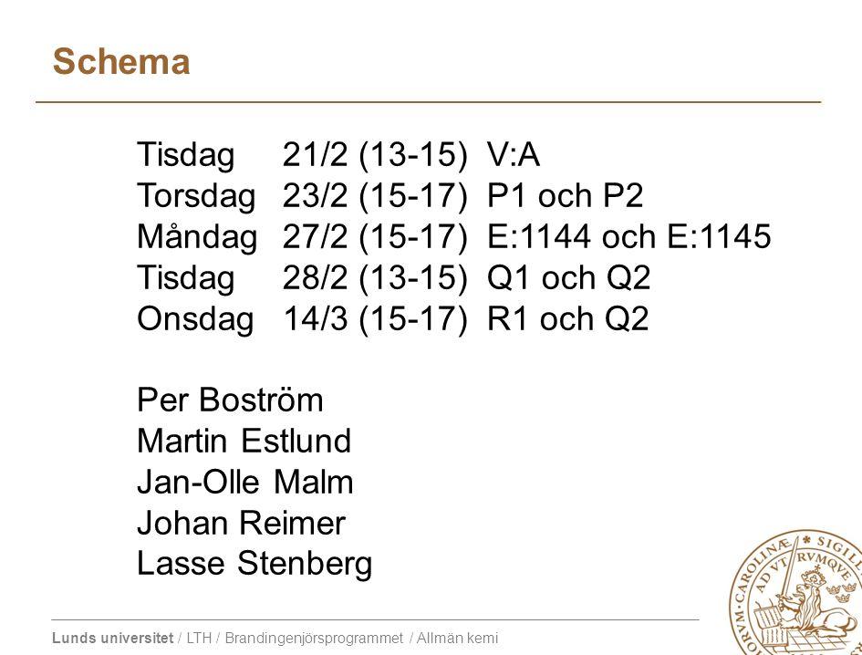 Schema Tisdag 21/2 (13-15) V:A Torsdag 23/2 (15-17) P1 och P2