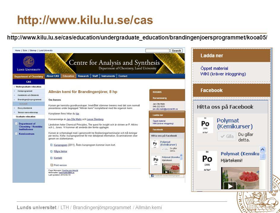 http://www.kilu.lu.se/cas http://www.kilu.lu.se/cas/education/undergraduate_education/brandingenjoersprogrammet/kooa05/