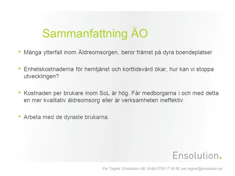 Sammanfattning ÄO Många ytterfall inom Äldreomsorgen, beror främst på dyra boendeplatser.