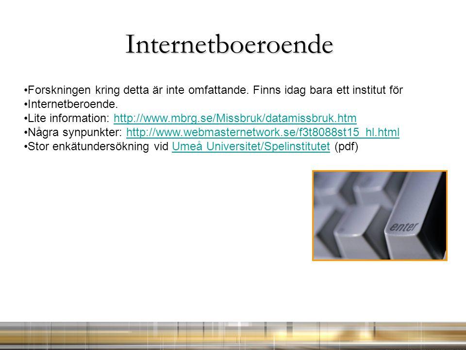 Internetboeroende Forskningen kring detta är inte omfattande. Finns idag bara ett institut för. Internetberoende.