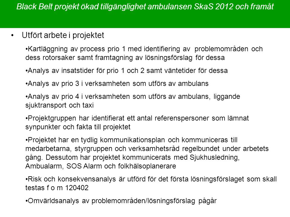 Black Belt projekt ökad tillgänglighet ambulansen SkaS 2012 och framåt