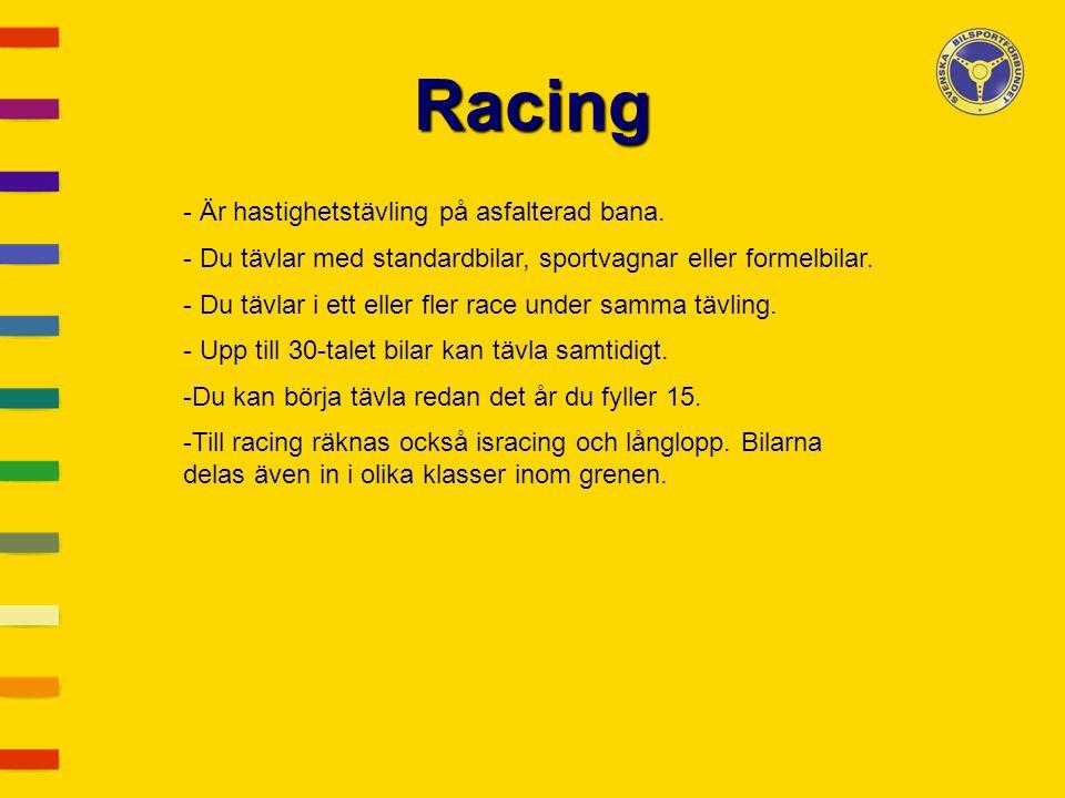 Racing Är hastighetstävling på asfalterad bana.