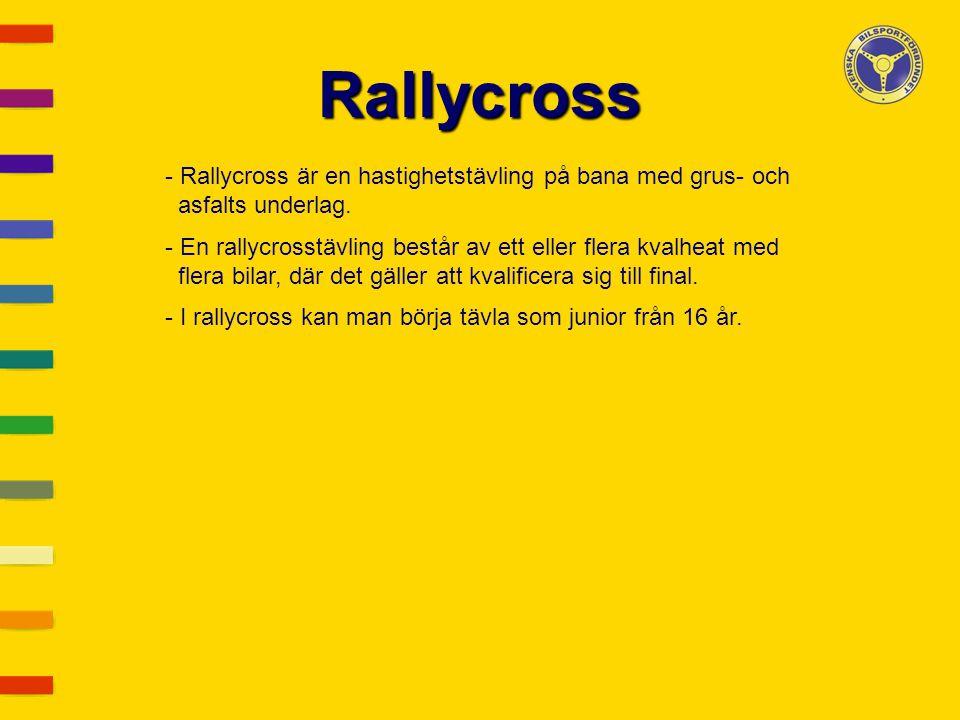 Rallycross Rallycross är en hastighetstävling på bana med grus- och