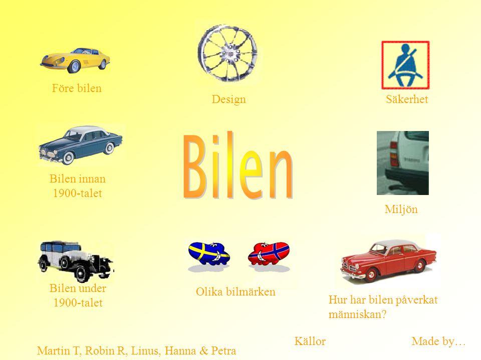 Bilen Före bilen Design Säkerhet Bilen innan 1900-talet Miljön