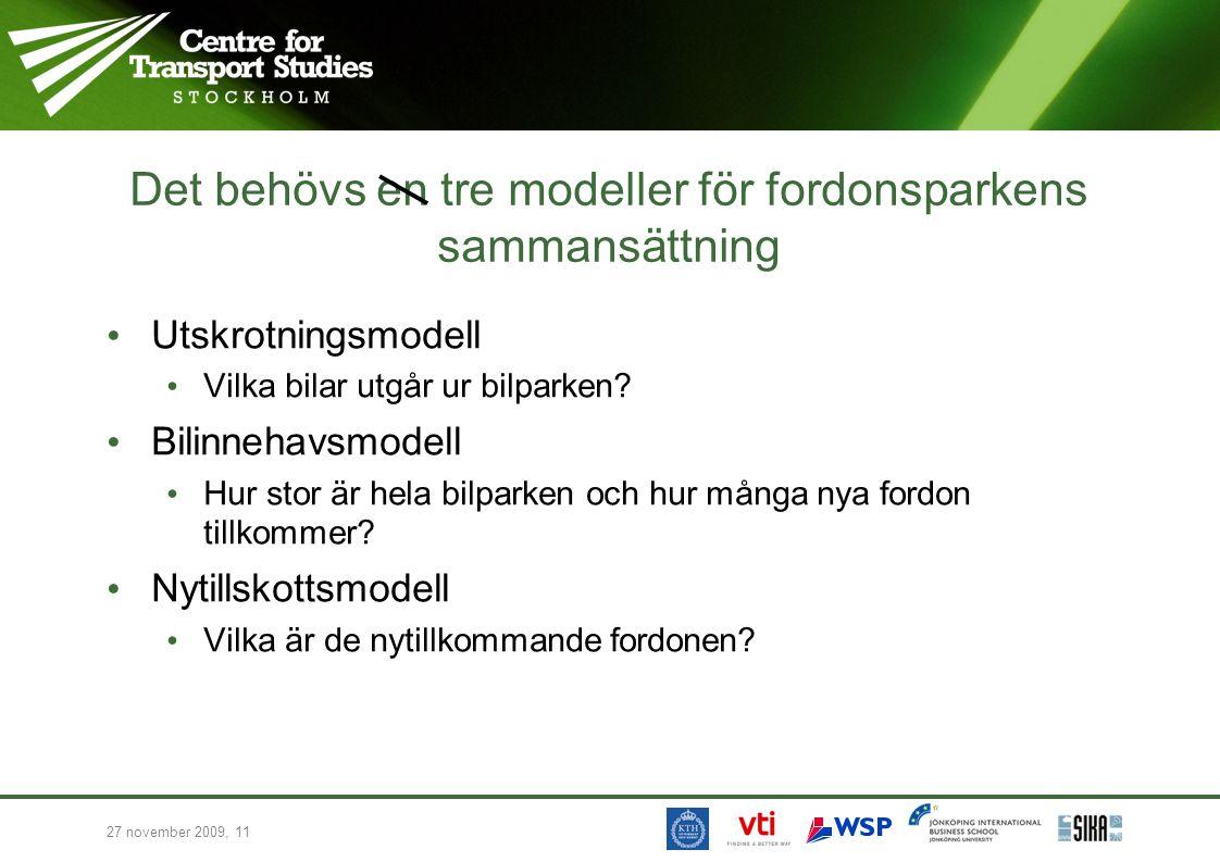 Det behövs en tre modeller för fordonsparkens sammansättning