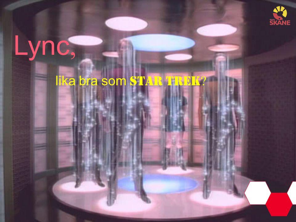 Lync, lika bra som Star Trek