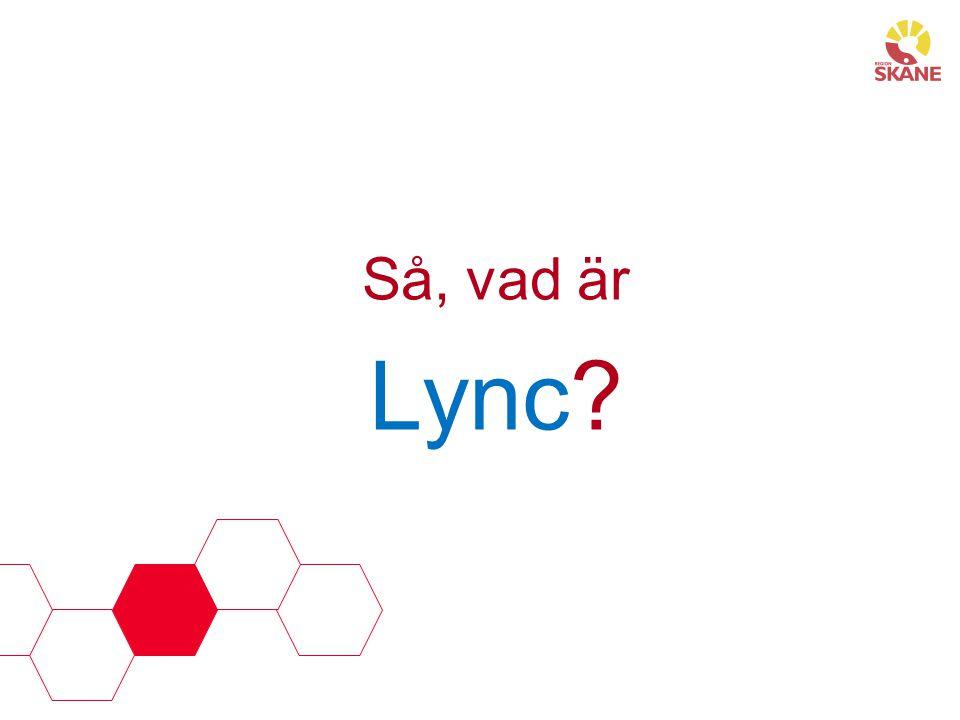 Så, vad är Lync