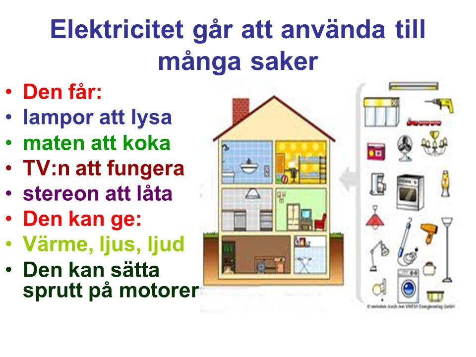 Elektricitet går att använda till många saker