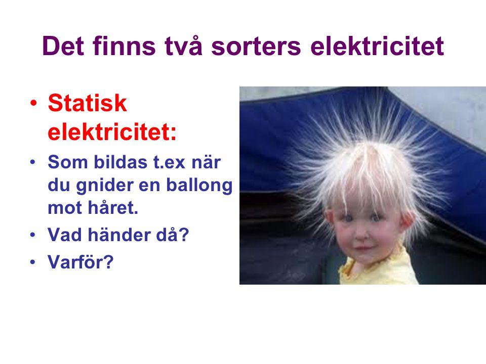 Det finns två sorters elektricitet