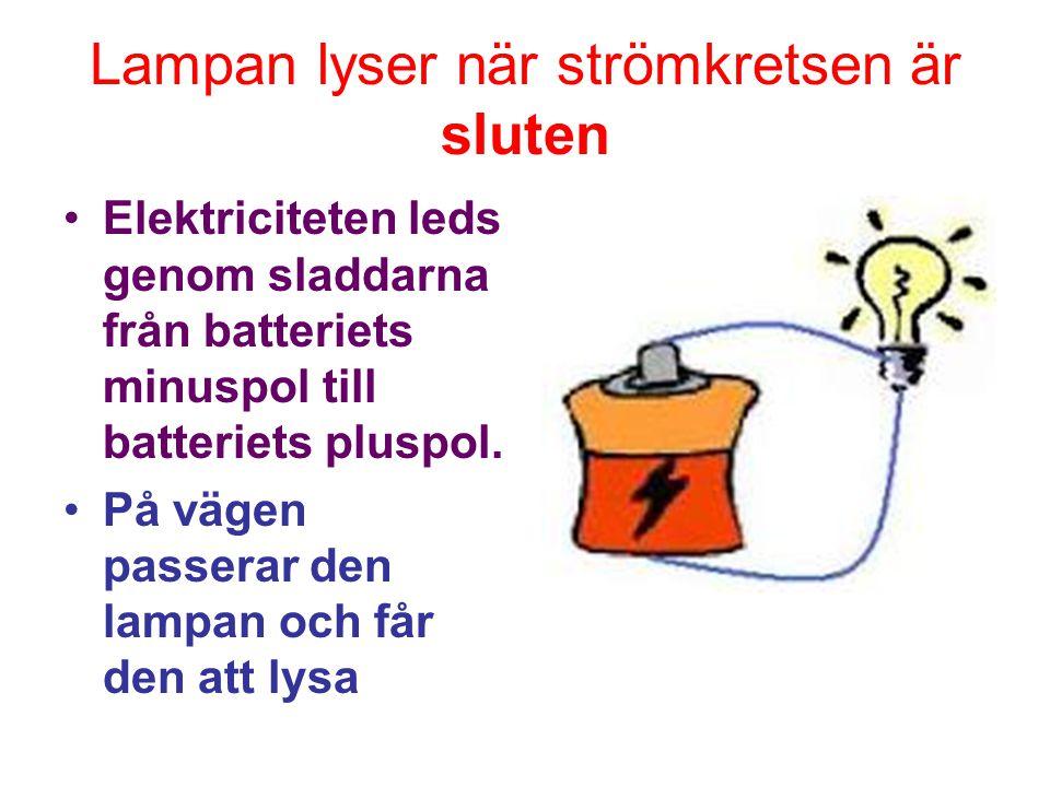 Lampan lyser när strömkretsen är sluten